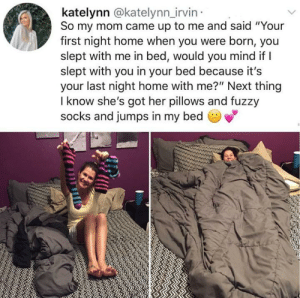 "I'm not crying!!: katelynn @katelynn_irvin  So my mom came up to me and said ""Your  first night home when you were born, you  slept with me in bed, would you mind if I  slept with you in your bed because it's  your last night home with me?"" Next thing  I know she's got her pillows and fuzzy  socks and jumps in my bed  பம் I'm not crying!!"