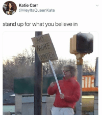 Dank, 🤖, and Believe: Katie Carr  stand up for what you believe in  illa