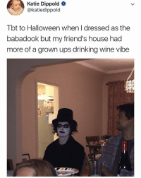never forget ☺️: Katie Dippold  @katiedippold  Tbt to Halloween when I dressed as the  babadook but my friend's house had  more of a grown ups drinking wine vibe never forget ☺️