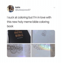 Am i going to buy another @holymemebible just because the hardcovers on sale? Yes I am 😂📚🔥: katie  @katieejones97  l suck at coloring but I'm in love with  this new holy meme bible coloring  book  MEME  BIBLE  neu testament Am i going to buy another @holymemebible just because the hardcovers on sale? Yes I am 😂📚🔥