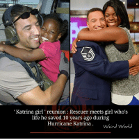 Girls, Life, and Memes: Katrina girl reunion Rescuer meets girl who's  life he saved 10 years ago during  Hurricane Katrina.  Weird World