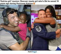 "Memes, Working Out, and Hurricane Katrina: ""Katrina girl"" reunion: Rescuer meets girl who's life he saved 10  years ago during Hurricane Katrina  Talent  Explore Fate has a strange way of working out! <3"