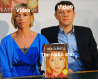 Video: KATT Video .  Video  madeleine  The radio star  KATE MCCANN