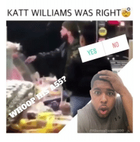 Katt Williams, Memes, and 🤖: KATT WILLIAMS WAS RIGHT  NO  YES  @therealjames100 Goodmorning Dont be this guy. Its too early for that mess 😂🤦‍♂️