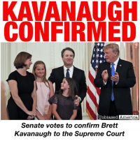 BREAKING NEWS:  BRETT KAVANAUGH CONFIRMED TO SUPREME COURT By Kevin Ryan  After 90 days of the most contentious confirmation process in history, the Senate today has voted to confirm Judge Brett Kavanaugh to the Supreme Court.  The final count was 50 to 48, with Lisa Murkowski (R-AK) withdrawing her no vote after the roll call and instead voting present, a move she said she did to help fellow GOP Senator Steve Daines, who supports the nominee but is at his daughter's wedding in Montana and therefore unable to vote.  Joe Manchin (D-WV) was the only Democrat to vote yes.  Screeching protesters interrupted the vote several times.  Vice President Pence was on hand to cast a tie breaking vote if it had been needed.  Kavanaugh replaces retiring Justice Anthony Kennedy, who had become the court's centrist in recent years.  Kavanaugh, along with President Trump's other pick for the Supreme Court Neil Gorsuch, clerked for Justice Kennedy in 1993-1994.  Some have speculated that Kennedy made it a condition of his retirement that President Trump choose Kavanaugh to replace him.  As Kennedy had often sided with the liberal justices, most analysts see the confirmation of the more conservative Kavanaugh as moving the court to the right.  According to the Judicial Common Space scores, a measure of judicial ideology developed by several political scientists and legal scholars, he would fall to the left only of Justice Clarence Thomas.  In his 12 years on the D.C. Circuit Court of appeals, Judge Kavanaugh authored more than 300 opinions, making him one of the most qualified judges in the nation.  He will officially join the Supreme Court when it reconvenes on Tuesday.  SOURCES: http://www.latimes.com/politics/la-na-pol-kavanaugh-confirmed-20181006-story.html https://www.nytimes.com/2017/03/03/us/politics/neil-gorsuch-anthony-kennedy-supreme-court.html: KAVANAUGH  CONFIRMED  Unbiased  America  Senate votes to confirm Brett  Kavanaugh to the Supreme Court BREAKING NEWS:  BRETT KAVANAUGH CONFIRMED TO SUPREME COURT By Kevin Ryan  After 90 days of the most contentious confirmation process in history, the Senate today has voted to confirm Judge Brett Kavanaugh to the Supreme Court.  The final count was 50 to 48, with Lisa Murkowski (R-AK) withdrawing her no vote after the roll call and instead voting present, a move she said she did to help fellow GOP Senator Steve Daines, who supports the nominee but is at his daughter's wedding in Montana and therefore unable to vote.  Joe Manchin (D-WV) was the only Democrat to vote yes.  Screeching protesters interrupted the vote several times.  Vice President Pence was on hand to cast a tie breaking vote if it had been needed.  Kavanaugh replaces retiring Justice Anthony Kennedy, who had become the court's centrist in recent years.  Kavanaugh, along with President Trump's other pick for the Supreme Court Neil Gorsuch, clerked for Justice Kennedy in 1993-1994.  Some have speculated that Kennedy made it a condition of his retirement that President Trump choose Kavanaugh to replace him.  As Kennedy had often sided with the liberal justices, most analysts see the confirmation of the more conservative Kavanaugh as moving the court to the right.  According to the Judicial Common Space scores, a measure of judicial ideology developed by several political scientists and legal scholars, he would fall to the left only of Justice Clarence Thomas.  In his 12 years on the D.C. Circuit Court of appeals, Judge Kavanaugh authored more than 300 opinions, making him one of the most qualified judges in the nation.  He will officially join the Supreme Court when it reconvenes on Tuesday.  SOURCES: http://www.latimes.com/politics/la-na-pol-kavanaugh-confirmed-20181006-story.html https://www.nytimes.com/2017/03/03/us/politics/neil-gorsuch-anthony-kennedy-supreme-court.html