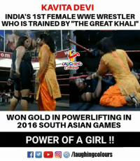 "Wonned: KAVITADEVI  INDIA'S 1ST FEMALE WWE WRESTLER  WHO IS TRAINED BY ""THE GREAT KHALI""  om  LAUGHING  139  WON GOLD IN POWERLIFTING IN  2016 SOUTHASIAN GAMES  POWER OF A GIRL!!  E 回參/laughingcolours"