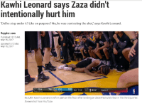 "Si Kawhi na nagsabi mga tol.: Kawhi Leonard says Zaza didn't  intentionally hurt him  ""Did he step under it? Like on purpose? No, he was contesting the shot, says Kawhi Leonard.  Rappler.com  Published 10:12AM,  May 15, 2017  Updated 10:12 AM,  May 15, 2017  SA  76 GS 55  3rd 7:55 24 WCF Game 1  INJURY Kawhi Leonard is left in pain on the floor after landing on Zaza Pachulia's foot in the third quarter.  Screenshot from YouTube Si Kawhi na nagsabi mga tol."