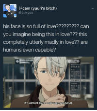 VICTOR LOOKS RUINED,, WHEN HE WENT BACK TO JAPAN HE PROBABLY SNATCHED MACCACHIN AND HOPPED ON THE NEXT FLIGHT IMMEDIATELY. DIDNT SLEEP OR ANYTHING JUST WAITED,,, AND WAITED,,,,,, HE WASNT WITH YUURI FOR LIKE 14 HOURS AND HE WAS SO LOST,,,,,,,, THIS IS THE FACE HE GIVES YUURI AFTER HE KISSES HIS HAND,,,,,,,,,,,.,, HES SO IN LOVE YUURI MEANS SO MUCH TO HIM HE CANNOT BE SEPREATED FROM THIS MAN FOR EVEN HALF A SECOND THEY ARE MENT FOR EACH OTHER,,,, THEY COMPLETE EACH OTHER ITS THE MOST PURE CANON RELATIONSHIP I HAVE EVER SEEN IN MY ENTIRE LIFE AND I AM SO HAPPY YURI ON ICE EXISTS GOD BLESS CANADA: Kcam (yuuri's bitch)  @bbkyuu  his face is so full of love????????? can  you imagine being this in love??? this  completely utterly madly in love?? are  humans even capable?  It's almost like a marriage proposal. VICTOR LOOKS RUINED,, WHEN HE WENT BACK TO JAPAN HE PROBABLY SNATCHED MACCACHIN AND HOPPED ON THE NEXT FLIGHT IMMEDIATELY. DIDNT SLEEP OR ANYTHING JUST WAITED,,, AND WAITED,,,,,, HE WASNT WITH YUURI FOR LIKE 14 HOURS AND HE WAS SO LOST,,,,,,,, THIS IS THE FACE HE GIVES YUURI AFTER HE KISSES HIS HAND,,,,,,,,,,,.,, HES SO IN LOVE YUURI MEANS SO MUCH TO HIM HE CANNOT BE SEPREATED FROM THIS MAN FOR EVEN HALF A SECOND THEY ARE MENT FOR EACH OTHER,,,, THEY COMPLETE EACH OTHER ITS THE MOST PURE CANON RELATIONSHIP I HAVE EVER SEEN IN MY ENTIRE LIFE AND I AM SO HAPPY YURI ON ICE EXISTS GOD BLESS CANADA