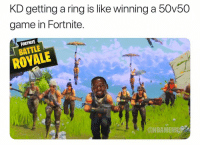Basketball, Nba, and Sports: KD getting a ring is like winning a 50v50  game in Fortnite.  FORTNITE  BATTLE  ROYALE  ONBAMEM Cold 😂 nbamemes nbaplayoffs nba durant warriors (Via JTizzle2525-Twitter)