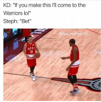 """The real reason KD went to the Warriors 👀😂💀 - Follow @_nbamemes._: KD: """"If you make this l'll come to the  Warriors lol""""  Steph: """"Bet""""  @nba memes 24  30 The real reason KD went to the Warriors 👀😂💀 - Follow @_nbamemes._"""
