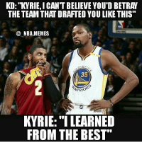 "Cavs, Finals, and Friends: KD: KYRIE,ICANT BELIEVE YOU'D BETRAY  THE TEAM THAT DRAFTED YOU LIKE THIS  @ NBA.MEMES  SENS  35  ARRI。""  KVRIE: ""I LEARNED  FROM THE BEST"" True 😂 Kyrie is a savage 💀 Still can't honestly believe someone wouldn't be happy playing with a guy that brought you to the Finals 3 years in a row after going 33-49 the year before he came 🤔 but idk maybe that's just me 😕 Would you consider Kyrie a snake if the Cavs end up trading him?? Comment your thoughts below 👌 Double tap and tag some friends below! 👍⬇"