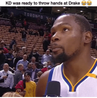 """""""I don't give a damn about no damn Drake night"""" 😂😂: KD was ready to throw hands at Drake  TORONTO  MAP """"I don't give a damn about no damn Drake night"""" 😂😂"""