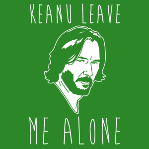 "Can you leave me alone! Be sassy as you please with this ""Keanu Reeves"" pun, can you leave me alone t shirt.: KEANU LEAVE  ME ALONE Can you leave me alone! Be sassy as you please with this ""Keanu Reeves"" pun, can you leave me alone t shirt."