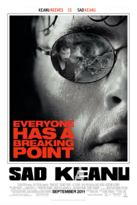 Sad, Breaking Point, and Keanu Reeves: KEANU REEVES IS SAD KEANU  EVERYONEE  HAS A  BREAKING  POINT  SAD KEANI  SEPTEMBER 2011 <p>Submitted by Eric Summerville.</p>