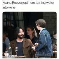 Keanu back at it again 😂: Keanu Reeves out here turning water  into wine Keanu back at it again 😂