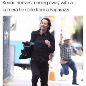 Dank, Memes, and Target: Keanu Reeves running away with a  camera he stole from a Paparazzi Keanus the best by curlysass MORE MEMES