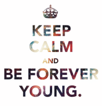 Forever, Http, and Keep Calm: KEEP  CALM  AND  BE FOREVER  YOUNG http://iglovequotes.net/