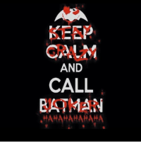 KEEP  CALM  AND  CALL  BATMAN  .HAHAHAHAHAHA