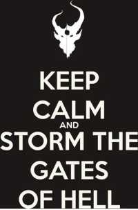 Demon Hunter: KEEP  CALM  AND  STORM THE  GATES  OF HELL Demon Hunter