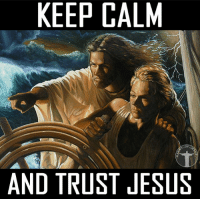 God, Jesus, and Love: KEEP CALM  AND TRUST JESUS Keep calm and pray to our Savior! He will guide you through any difficulty you face. Bible sonofgod424 God Love Redeemed Saved Christian Christianity Pray Chosen jesus lord truth praying christ jesuschrist bible word godly angels cross faith inspiration jesussaves worship yahweh holyspirit praise spiritualwarfare