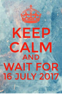 Keep Calm, July, and For: KEEP  CALM  AND  WAIT FOR  16 JULY 2017 https://t.co/h4fjeNhUA2