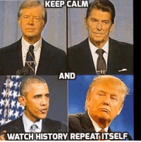 Memes, Politics, and Army: KEEP CALM  AND  WATCH HISTORY REPEAT ITSELF ----------------- Proud Partners 🗽🇺🇸: ★ @conservative.american 🇺🇸 ★ @raised_right_ 🇺🇸 ★ @conservativemovement 🇺🇸 ★ @millennial_republicans🇺🇸 ★ @the.conservative.patriot 🇺🇸 ★ @conservative.female🇺🇸 ★ @conservative.patriot🇺🇸 ★ @brunetteandpolitical 🇺🇸 ★ @the.proud.republican 🇺🇸 ★ @emmarcapps 🇺🇸 ----------------- bluelivesmatter backtheblue whitehouse politics lawandorder conservative patriot republican goverment capitalism usa ronaldreagan trump merica presidenttrump makeamericagreatagain trumptrain trumppence2016 americafirst immigration maga army navy marines airforce coastguard military armedforces ----------------- The Conservative Nation does not own any of the pictures or memes posted. We try our best to give credit to the picture's rightful owner.