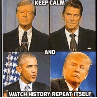 Memes, History, and Keep Calm: KEEP CALM  AND  WATCH HISTORY REPEAT ITSELF To all the skeptics out there ⤴️ Trumplicans PresidentTrump MAGA TrumpTrain AmericaFirst