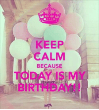And I am a LIBRA: KEEP  CALM  BECAUSE  TODAY IS MY  BIRTHDAY!! And I am a LIBRA