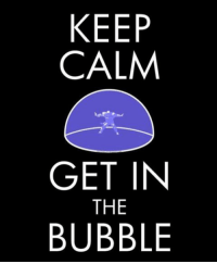 Destiny, Memes, and Star Wars: KEEP  CALM  GET IN  THE  BUBBLE To enter the bubble or not to enter the bubble? 🤔 Salute those that stand up for others with May's GUARDIANS Loot Crate featuring Destiny, Guardians of the Galaxy Vol. 2, Star Wars, and The Goonies! (Link in bio) (via Pinterest)