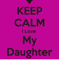 KEEP  CALM  I Love  My  Daughter