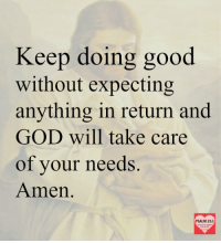 ✉ Get daily positive quotes in email ➡ www.diq.email ⬅  <3 The Lord is my Shepherd; I shall not Want. - Psalm23:1: Keep doing good  without expecting  anything in return and  GOD will take care  of your needs.  Amen  PSALM 231 ✉ Get daily positive quotes in email ➡ www.diq.email ⬅  <3 The Lord is my Shepherd; I shall not Want. - Psalm23:1