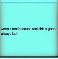 Memes, 🤖, and Real: Keep it real becausereal shit is gonna  always last. GM