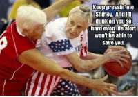 Dank, Dunk, and Life: Keep pressin me  Shirley. And Ill  dunk on you so  hard even life alert  Wont be able to  save you.