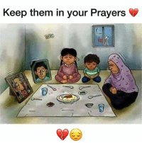 Blessed, Family, and Memes: Keep them in your Prayers  ig-abed alii There are some who fast & break their fast on just water & dates so share your Iftaar & Suhoor with the needy Muslims. . - Try your best to give more Sadaqah during Ramadhan. Make arrangements for Iftar or Suhoor for a needy family and help them to fast too. . - I ask Allah Subhanahu wa ta'ala in this blessed month to ease the Suffer of the Ummah and unite us all ♥️ ▃▃▃▃▃▃▃▃▃▃▃▃▃▃▃▃▃▃▃▃ @abed.alii 📝