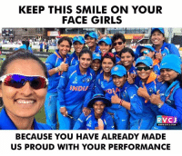 Girls, Memes, and Smile: KEEP THIS SMILE ON YOUR  FACE GIRLS  INDY  RVCJ  WWW.RVCJ.COM  BECAUSE YOU HAVE ALREADY MADE  US PROUD WITH YOUR PERFORMANCE