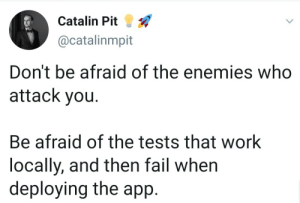Keep your enemies close and your tests closer: Keep your enemies close and your tests closer
