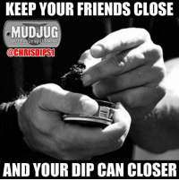 mudjug: KEEP YOUR FRIENDS CLOSE  MUDJUG  portable spittoons  @CHRISOPS1  AND YOUR DIP CAN CLOSER
