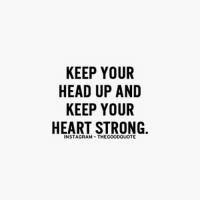 Memes, 🤖, and Heading: KEEP YOUR  HEAD UP AND  KEEP YOUR  HEART STRONG TheGoodQuote