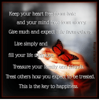 https://instagram.com/mywhisperoftheheart: Keep your heart free fuora hai  and your mind free from worry.  Give much and expect liile ll Olll Oilers.  Live simply and  th ope  fill your life  Treasure your  family aric friends  Treat others how you expect to be treated.  This is the key to happiness.  Unknown https://instagram.com/mywhisperoftheheart