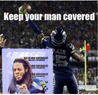 Condom, Funny, and Nfl: Keep your man covered  RICHARINISHERMAN  ARIN SHERMAN Check out these funny NFL photoshops: These condoms have great coverage 😂.