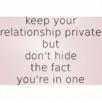 Keep Your Relationship Private But Dont Hide The Fact Youre In One