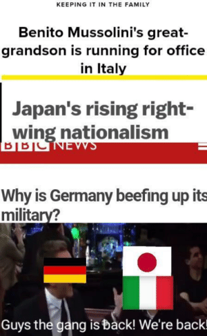Ruh Roh Raggy: KEEPING IT IN THE FAMILY  Benito Mussolini's great-  grandson is running for office  in Italy  Japan's rising right-  wing nationalism  Why is Germany beefing up its  military?  Guys the gang is back! We're backl Ruh Roh Raggy