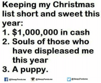 memes list: Keeping my Christmas  list short and sweet this  year:  1. $1,000,000 in cash  2. Souls of those who  have displeased me  this year  3. A puppy.  @sleepy Panda.me  @sleepy Pandame  @sleepyPanda.me