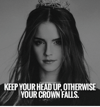 Head, Memes, and 🤖: KEEPYOURHEADUP OTHERWISE  YOUR CROWN FAus Keep your head up.