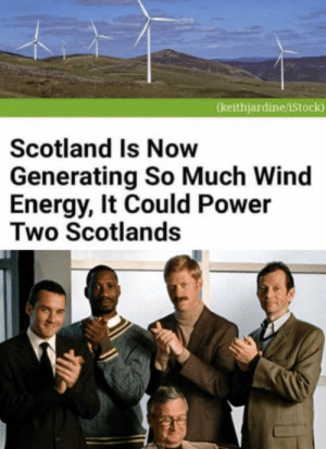 Energy, Istock, and Power: (keithjardine/iStock)  Scotland Is Now  Generating So Much Wind  Energy, It Could Power  Two Scotlands Ones enough but why not. via /r/wholesomememes https://ift.tt/30LUoNy