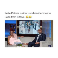 Yes: Keke Palmer is all of us when it comes to  Rose from Titanic Yes