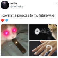 The future is now and it's siiiiicccck.: Kelbs  @mx5kelby  How imma propose to my future wife The future is now and it's siiiiicccck.