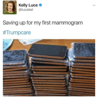 when the GOP thinks health care is $700 total: Kelly Luce  Calucekel  Saving up for my first mammogram  when the GOP thinks health care is $700 total