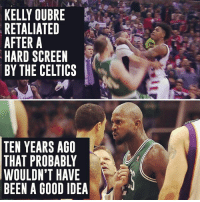 Memes, Celtics, and Good: KELLY OUBRE  RETALIATED  AFTER A  HARD SCREEN  BY THE CELTICS  TEN YEARS AGO  THAT PROBABLY  WOULDNT HAVE  BEEN A GOOD IDEA  NC  RD E TI  UT RE  BE EL  SBTO  OAACC  0111 S E  ARDA  YLR  EPDA  LAEDH  LTIRT  YTU EN  RY  NAOE  EEFAY  EH/E  KRAHDD  WI BE  IT Oubre was ejected.