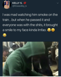 Whoever reported the last post and got it removed you weak 🖕🏽: KELLY S.  @Kissedby_k  I was mad watching him smoke on the  train...but when he passed it and  everyone was with the shits, it brought  a smile to my face kinda Imfac Whoever reported the last post and got it removed you weak 🖕🏽